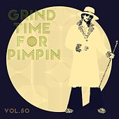 Grind Time For Pimpin,Vol.50 von Various Artists