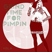 Grind Time For Pimpin,Vol.8 von Various Artists