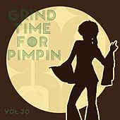 Grind Time For Pimpin,Vol.30 von Various Artists