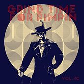 Grind Time For Pimpin,Vol.40 de Various Artists