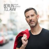 Berlin-Tel Aviv by Assaf Kacholi