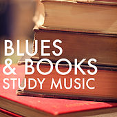 Blues & Books: Study Music by Various Artists