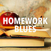 Homework Blues von Various Artists