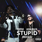 Stupid (feat. Bucktales) by TeeFLii