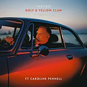 Vertigo (feat. Caroline Pennell) by Dolf & Yellow Claw