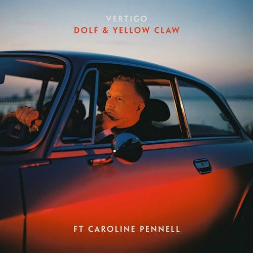 Vertigo (feat. Caroline Pennell) de Dolf & Yellow Claw