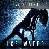 Ice Water by David Rush