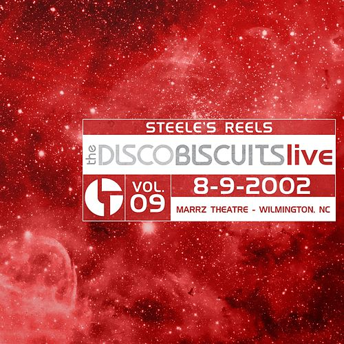 Steele's Reels, Vol. 9: 8-9-2002 (Marrz Theatre, Wilmington, Nc) [Live] by The Disco Biscuits