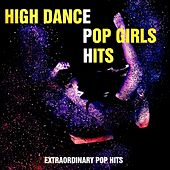 High Dance Pop Girls Hits von Various Artists