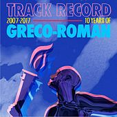 Track Record: 10 Years of Greco-Roman de Various Artists
