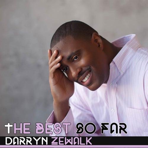 The Best so Far by Darryn Zewalk