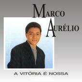 A Vitória é Nossa by Marco Aurélio