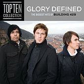 Glory Defined: The Biggest Hits Of Building 429 by Building 429