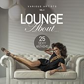Lounge About...(25 Sexy Anthems), Vol. 2 by Various Artists