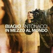 In mezzo al mondo by Biagio Antonacci
