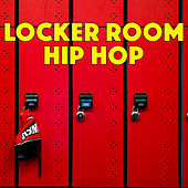 Locker Room Hip Hop von Various Artists