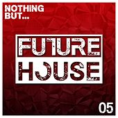 Nothing But... Future House, Vol. 5 - EP de Various Artists