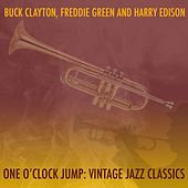 One O'Clock Jump: Vintage Jazz Classics by Freddie Green and Harry Edison Buck Clayton