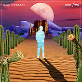 One Foot von Walk The Moon