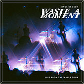 Waste A Moment (Live) van Kings of Leon