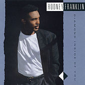 Diamond Inside Of You by Rodney Franklin