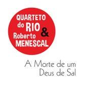 A Morte de um Deus de Sal by Quarteto do Rio
