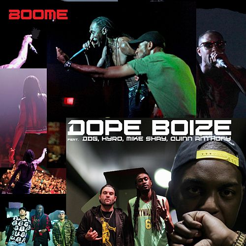 Dope Boize (feat. DDG, Hyro, Mike Shay & Quinn Anthony) by Boome