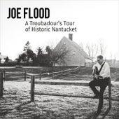 A Troubadour's Tour of Historic Nantucket by Joe Flood
