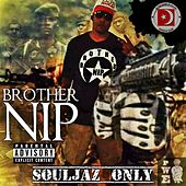Souljaz Only (Brother N.I.P.) by Ganxsta Nip