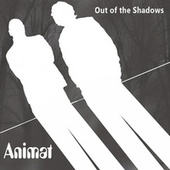 Out of the Shadows von Animat