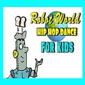 Robot World Hip Hop Dance for Kids di Mike Williams