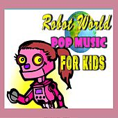 Robot World Pop Music for Kids de Mike Williams