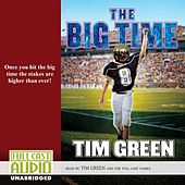 The Big Time (Unabridged) by Tim Green