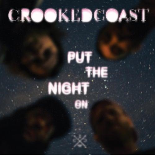 Put the Night On von Crooked Coast
