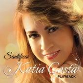 Santificai (Playback) de Katia Costa