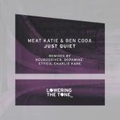 Just Quiet (Remixed) by Meat Katie