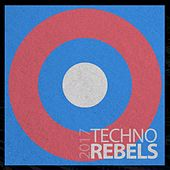 Techno Rebels 2017 - EP by Various Artists