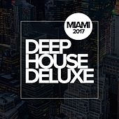 Deep House Deluxe: Miami 2017 - EP by Various Artists
