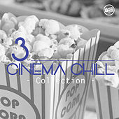 Cinema Chill, Collection Vol. 3 by Various Artists
