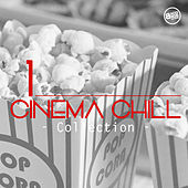 Cinema Chill, Collection Vol. 1 by Various Artists