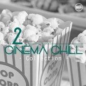 Cinema Chill, Collection Vol. 2 von Various Artists