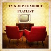 TV & Movie Addict Playlist by Various Artists