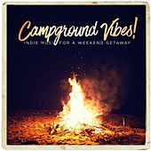 Campground Vibes! - Indie Music for a Weekend Getaway by Various Artists