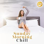 Sunday Morning Chill by Various Artists