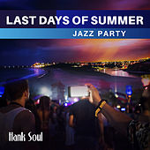 Last Days of Summer (Jazz Party) de Hank Soul