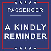 A Kindly Reminder by Passenger