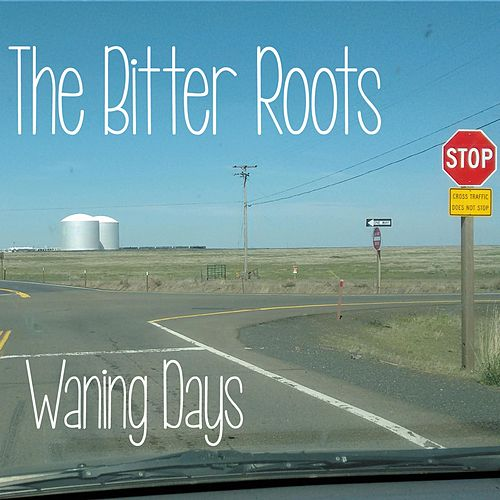 Waning Days by The Bitter Roots