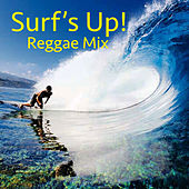 Surf's Up! Reggae Mix by Various Artists