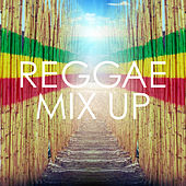Reggae Mix Up by Various Artists