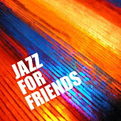 Jazz For Friends by Various Artists